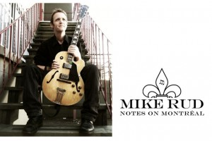 Mike Rud - Notes on Montreal